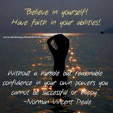 Believing In Yourself Quotes Believe in yourself Have faith in your abilities Wisdom Quotes 56