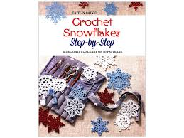 Crochet Snowflake Pattern Chart Crochet Snowflakes Step By Step A Delightful Flurry Of 40 Patterns For Beginners Book By Caitlin Sainio