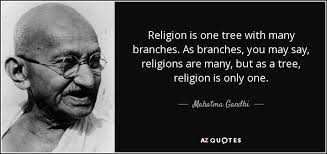 Religion Quotes New Mahatma Gandhi Quote Religion Is One Tree With Many Branches As