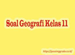Kunci jawaban quizizz bahasa indonesia kelas 11 semester 2. Soal Geografi Kelas 11 Semester 1 2 Beserta Jawabannya