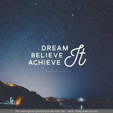 Dream It Believe It Achieve It Quote Best of TheQuoteList 24 Inspirational Quotes By Unknown Author The