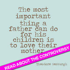 Co Parenting Quotes 67 Inspiration Why Is This Quote Controversial The Most Important Thing A Father