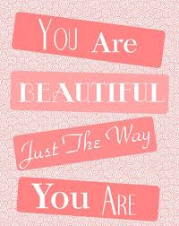 You Are Beautiful Just The Way You Are Quotes Best Of Just The Way You Are Beautiful