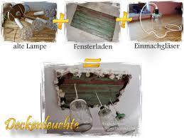 Anleitung Deckenleuchte Aus Einer Alten Lampe Einem Fensterladen
