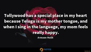 Tollywood Has A Special Place In My Heart Because Telugu Is