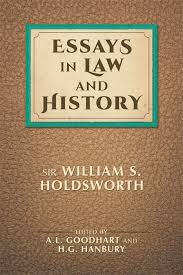 essays in law and history william s holdsworth a l goodhart h g  essays