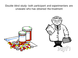 Double blind study both participant and experimenters are unaware who has obtained the treatment