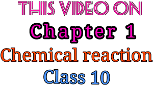 class 10th chapter 1 chemical reactions and equation science