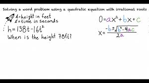 topic solving a word problem using a quadratic equation with irrational roots