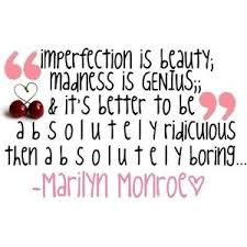 Imperfection Is Beauty Quote Best of Imperfection Is Beauty Madness Is Genius It's Better To Be
