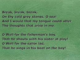 break break break by alfred lord tennyson break break break  break break break on thy cold grey stones o sea