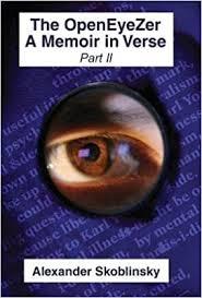 THE OPENEYEZER: A MEMOIR IN VERSE: PART II Hardcover ] Skoblinsky ...