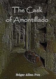 the cask of amontillado by edgar allan poe the cask of amontillado