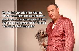 Great Rodney Dangerfield Quotes That Will Make You Laugh Out Loud Classy Rodney Dangerfield Quotes