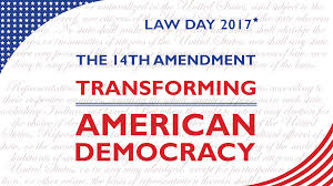 law day looking at the th amendment aba for law students the text of the fourteenth amendment is often cited by litigators civil rights activists constitutional scholars and of course judges