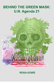 BEHIND THE GREEN MASK: UN Agenda 21 eBook: Koire, Rosa, N. Nathan, Barry:  Amazon.in: Kindle Store