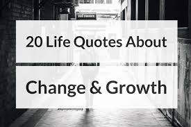 40 Life Quotes About Change And Growth Productivity Theory New Quotes About Change And Growth