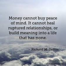 Peaceful Mind Peaceful Life Quotes Simple Money Cannot Buy Peace Of Mind It Cannot Heal Ruptured