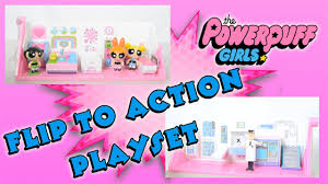 Powerpuff Girls Bedroom New Powerpuff Girls Flip To Action Playset With Bubbles And