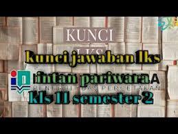 Soal pilihan ganda dan jawaban pkn kelas xii semester 1. Kunci Jawaban Lks Intan Pariwara Kelas 11 Semester 2 K13 Revisi 2017 Youtube