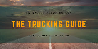 Songs For The Road Best Trucking Songs For Drivers Our Favorite Tunes For The