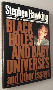 black holes and baby universes and other essays science stephen black holes and baby universes and other essays science hawking stephen