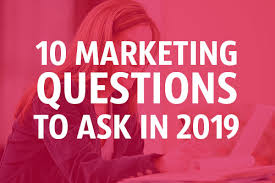 Questions To Ask Business Owners 10 Marketing Questions Business Owners Need To Ask In 2019