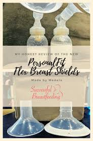 My Honest Review Of The New Medela Breast Shields
