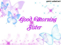Sister Good Morning Quotes Best of 24 Good Morning Wishes For Sister Happy Wishes