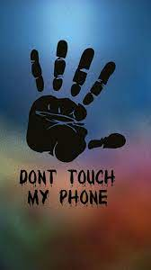 3d Wallpaper 2020 Dont Touch My Phone ...