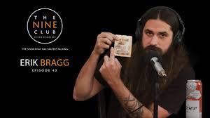 Erik Bragg   The Nine Club With Chris Roberts - Episode 43 - YouTube