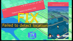 Failed to Detect Location 12 [ Pokemon Go & Android] - We Review Everything  Tech