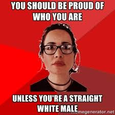you should be proud of who you are unless you're a straight white ... via Relatably.com