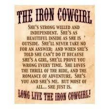 She Is Beautiful Inside And Out Quotes Best Of The Iron Cowgirl She's Strong Willed And Independent She's As