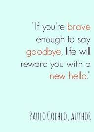 New Life Quotes Mesmerizing If You're Brave Enough To Say Goodbye Life Will R Picture Quote