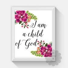 Christian Quotes For Kids Best Of I Am A Child Of God Bible Verse Christian Quote Scripture