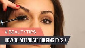 corrective make up how to attenuate bulging eyes you