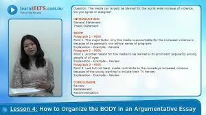 ielts writing lesson how to organise the body the argument   ielts writing lesson 4 how to organise the body the argument essay task 2