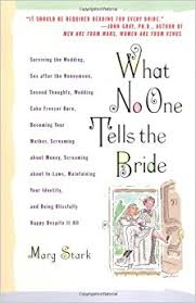 what no one tells the bride surviving the wedding, sex after the Wedding Jitters what no one tells the bride surviving the wedding, sex after the honeymoon, second thoughts, wedding cake freezer burn, becoming your mother, wedding jitters poem
