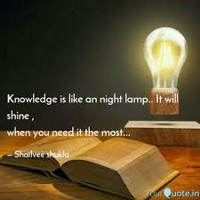 Knowledge Is Like An Nigh Quotes Writings By Shailvee Shukla