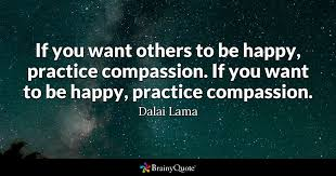 Dalai Lama Quotes On Love Extraordinary If You Want Others To Be Happy Practice Compassion If You Want To
