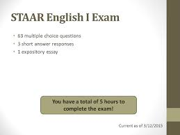staar english i exam multiple choice questions short answer  staar english i exam 63 multiple choice questions 3 short answer responses 1 expository essay you