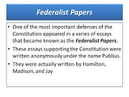 the articles of confederation ppt video online  federalist papers one of the most important defenses of the constitution appeared in a series of