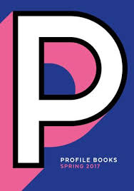 Profile catalogue spring 2017 by Profile Books - issuu