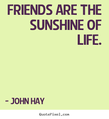 Friendship Quotes Friends Are The Sunshine Of Life Adorable Serious Quotes On Friendship