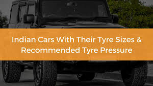 Whats My Cars Tyre Size And Its Recommended Tyre Pressure Psi