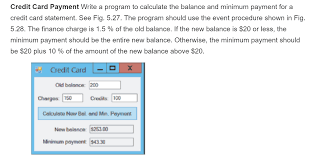 Minimum Credit Card Payment Solved Credit Card Payment Write A Program To Calculate T