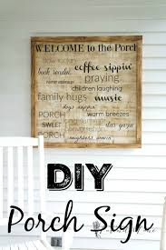 a great way to add some decorative touches is with a rustic wooden sign i created a diy porch wooden sign that definitely becomes a focal point