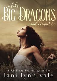 I Like Big Dragons and I Cannot Lie revisado Lani Lynn Vale by.