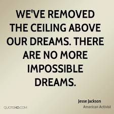 Quotes About Impossible Dreams Best of Jesse Jackson Dreams Quotes QuoteHD